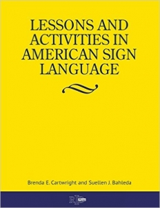 Image Book Cover for Lessons and Activities in American Sign Language by Brenda E. Cartwright and Suellen J. Bahleda