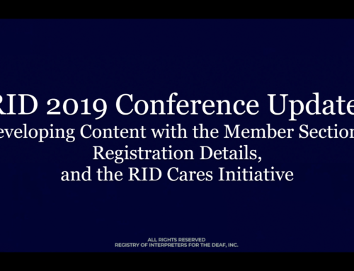 2019 Conference Update: Member Sections, Registration Details and the RID Cares Initiative
