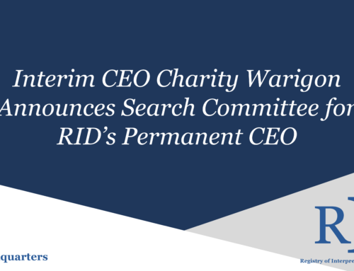 Protected: Interim CEO Charity Warigon  Announces Search Committee for  RID's Permanent CEO