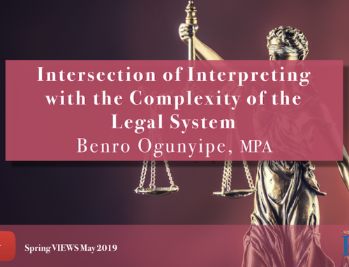 Intersection of Interpreting with the Complexity of the Legal System VIEWS May 2019